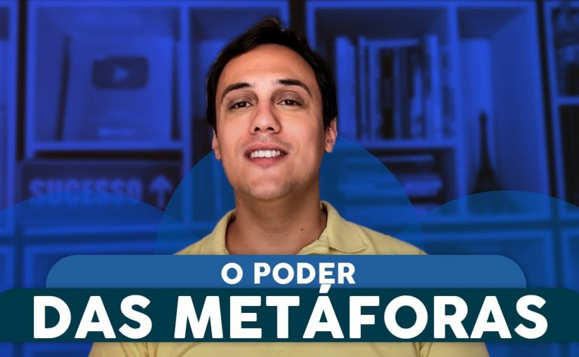 O PODER DAS METÁFORAS